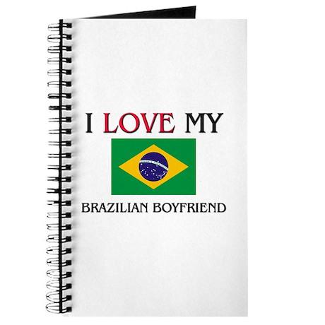 I Love My Brazilian Boyfriend Journal