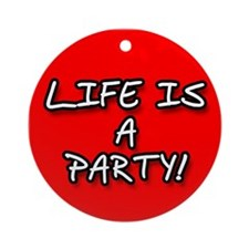 Life is a party - Keepsake (Round)