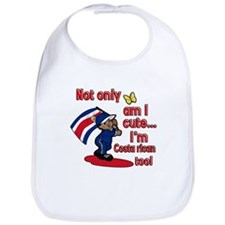 Not only am I cute I'm Costa Rican too! Bib