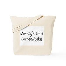 Mommy's Little Emmenologist Tote Bag