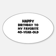 Happy Birthday To My Favorite Oval Decal