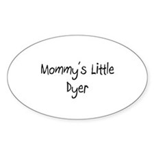 Mommy's Little Dyer Oval Decal