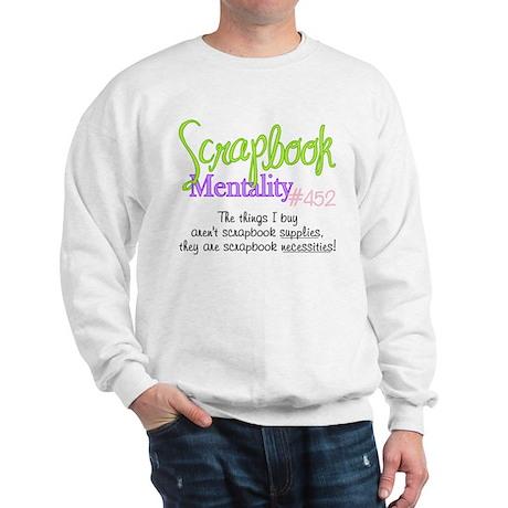 Scrapbook Mentality #452 Sweatshirt