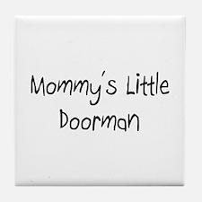 Mommy's Little Doorman Tile Coaster