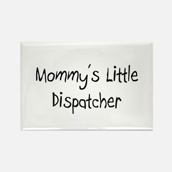 Mommy's Little Dispatcher Rectangle Magnet