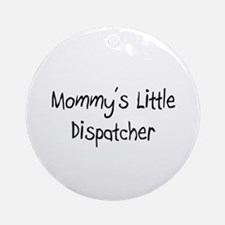 Mommy's Little Dispatcher Ornament (Round)
