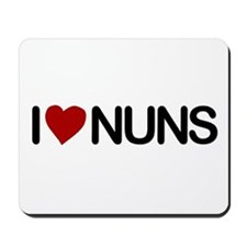 I Love Nuns Mousepad