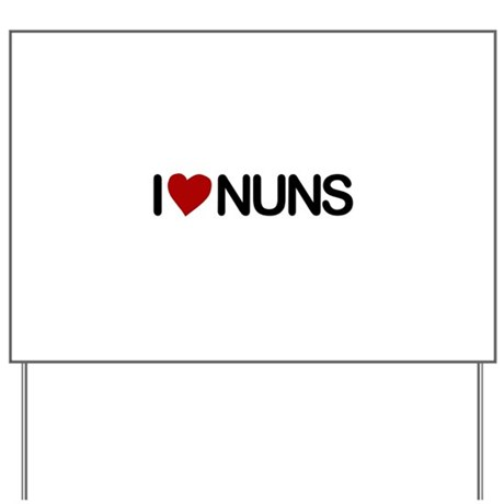 I Love Nuns Yard Sign