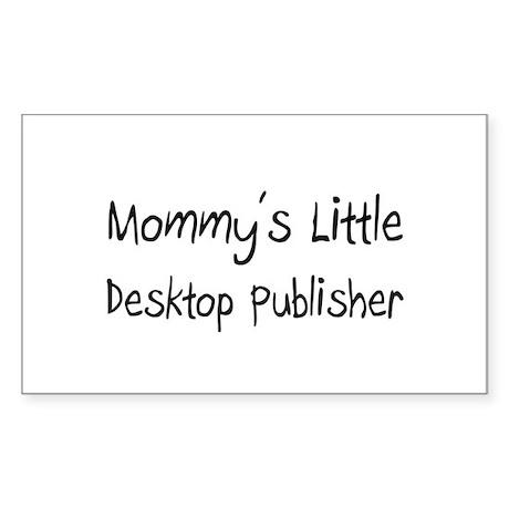 Mommy's Little Desktop Publisher Sticker (Rectangl