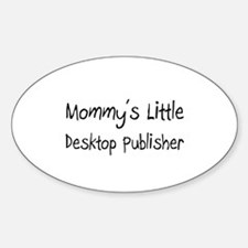 Mommy's Little Desktop Publisher Oval Decal
