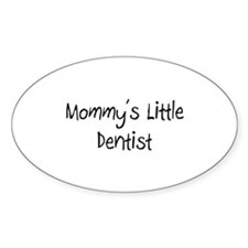 Mommy's Little Dentist Oval Decal