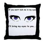 Eyes are Up Here Throw Pillow