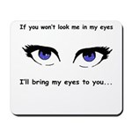 Eyes are Up Here Mousepad
