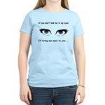 Eyes are Up Here Women's Light T-Shirt