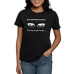 Eyes are Up Here Women's Dark T-Shirt