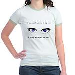 Eyes are Up Here Jr. Ringer T-Shirt
