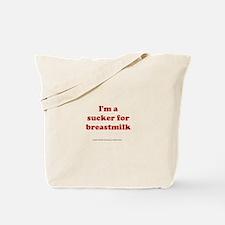 I'm a sucker for breastmilk Tote Bag