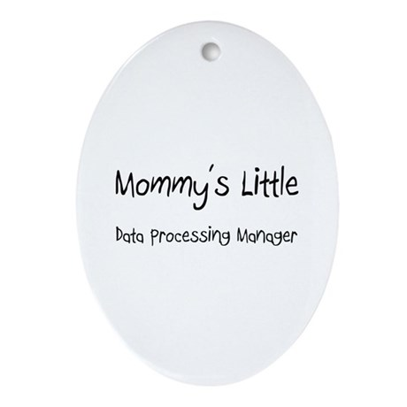 Mommy's Little Data Processing Manager Ornament (O