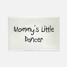 Mommy's Little Dancer Rectangle Magnet