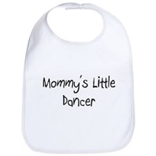 Mommy's Little Dancer Bib