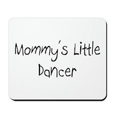 Mommy's Little Dancer Mousepad