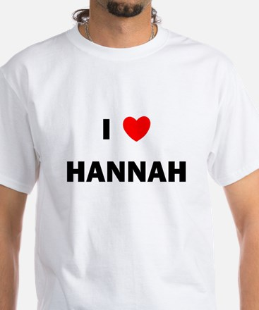 I love Hannah White T-Shirt