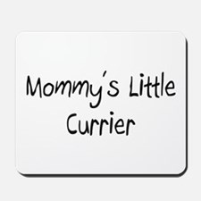 Mommy's Little Currier Mousepad