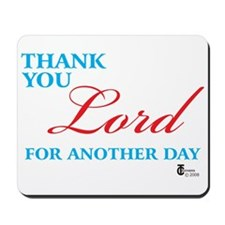 Thank You Lord For Another Da Mousepad