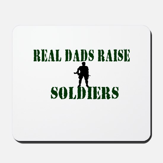 Real Dads Raise Soldiers Mousepad