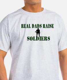 Real Dads Raise Soldiers T-Shirt