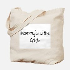 Mommy's Little Critic Tote Bag