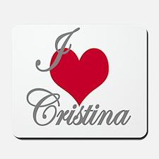 I love (heart) Cristina Mousepad
