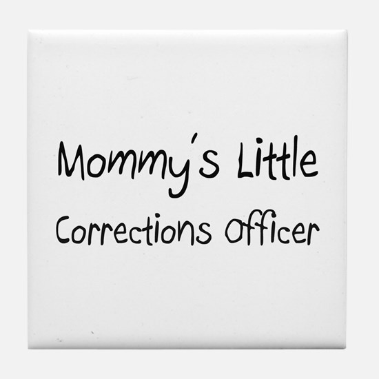 Mommy's Little Corrections Officer Tile Coaster
