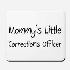 Mommy's Little Corrections Officer Mousepad
