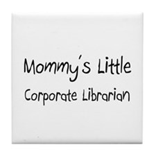 Mommy's Little Corporate Librarian Tile Coaster