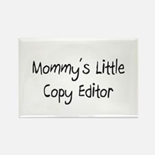 Mommy's Little Copy Editor Rectangle Magnet