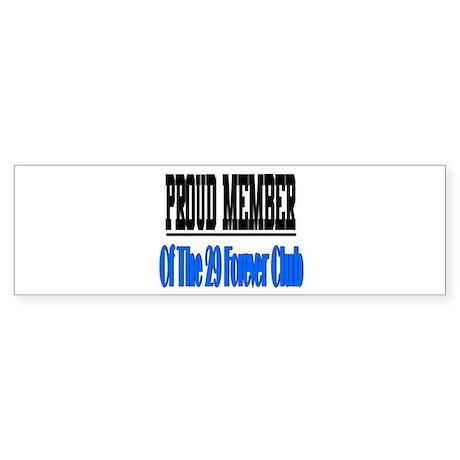 29 forever club Bumper Sticker