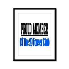 29 forever club Framed Panel Print
