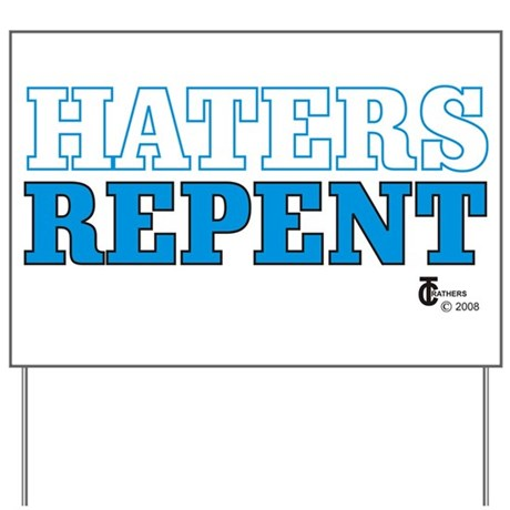 Haters Repent Yard Sign