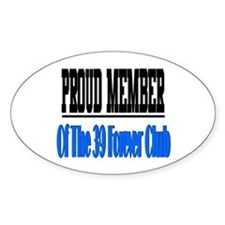 39 forever club Oval Decal