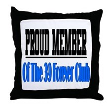 39 forever club Throw Pillow