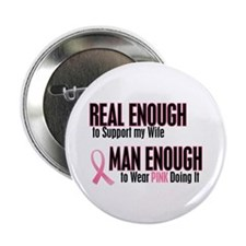 "Real Enough Man Enough 1 (Wife) 2.25"" Button"