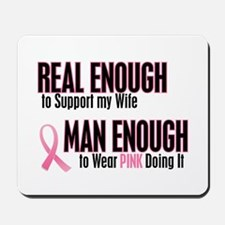 Real Enough Man Enough 1 (Wife) Mousepad