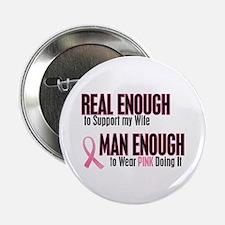 "Real Enough Man Enough 1 (Wife) 2.25"" Button"