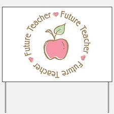 Future Teacher Yard Sign