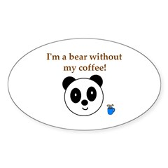 BEAR WITHOUT COFFEE Oval Decal