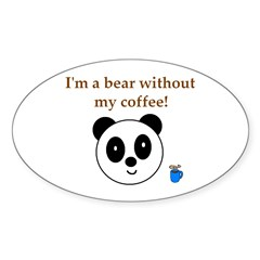 BEAR WITHOUT COFFEE Oval Sticker (10 pk)