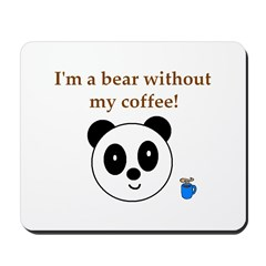 BEAR WITHOUT COFFEE Mousepad