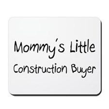 Mommy's Little Construction Buyer Mousepad