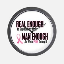 Real Enough Man Enough 1 (Mom) Wall Clock